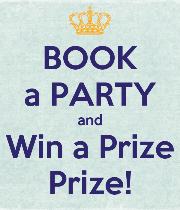BOOK a PARTY and Win a Prize Prize!