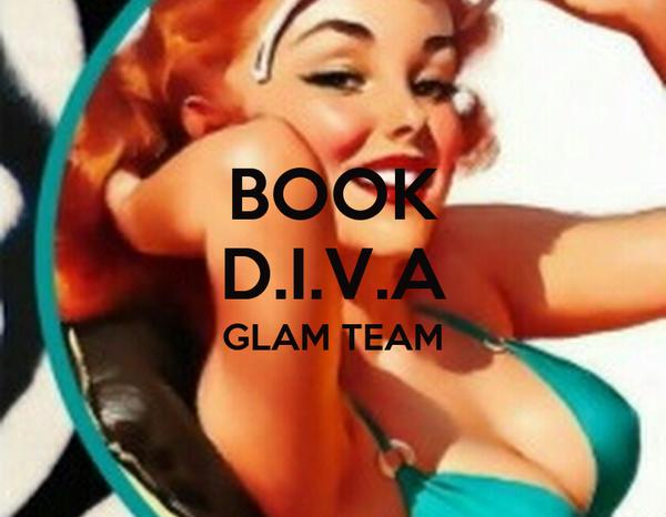 BOOK D.I.V.A GLAM TEAM