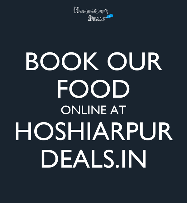 BOOK OUR FOOD ONLINE AT HOSHIARPUR DEALS.IN
