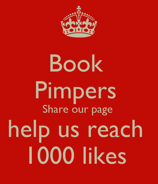 Book  Pimpers  Share our page  help us reach  1000 likes