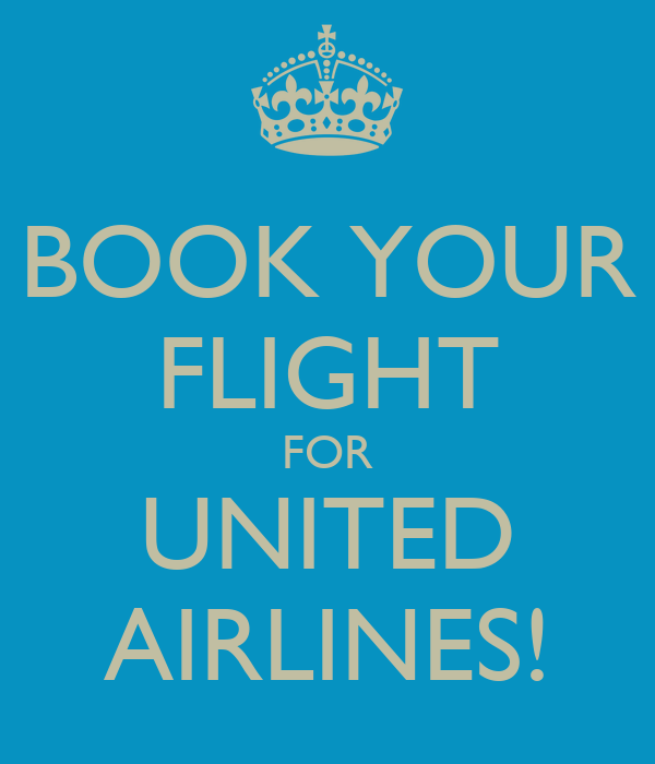 BOOK YOUR FLIGHT FOR UNITED AIRLINES!
