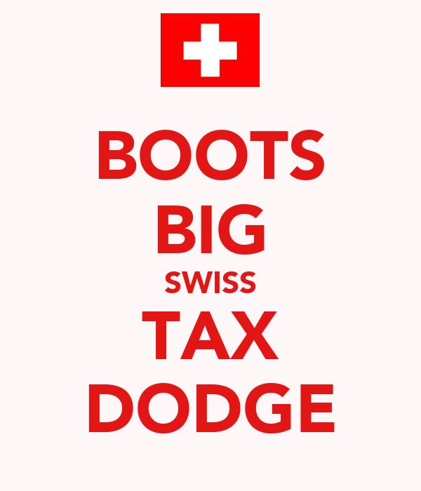 BOOTS BIG SWISS TAX DODGE