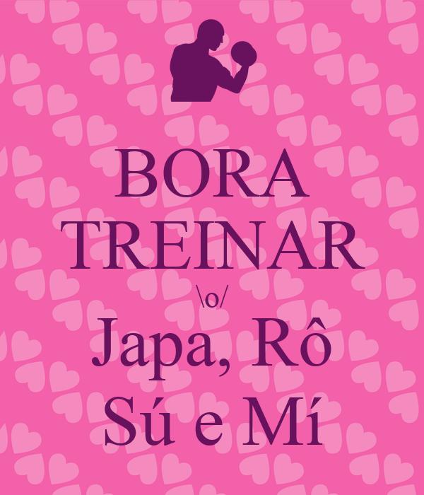 BORA TREINAR \o/ Japa, Rô Sú e Mí
