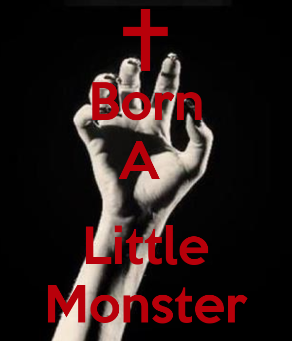 Born A   Little Monster