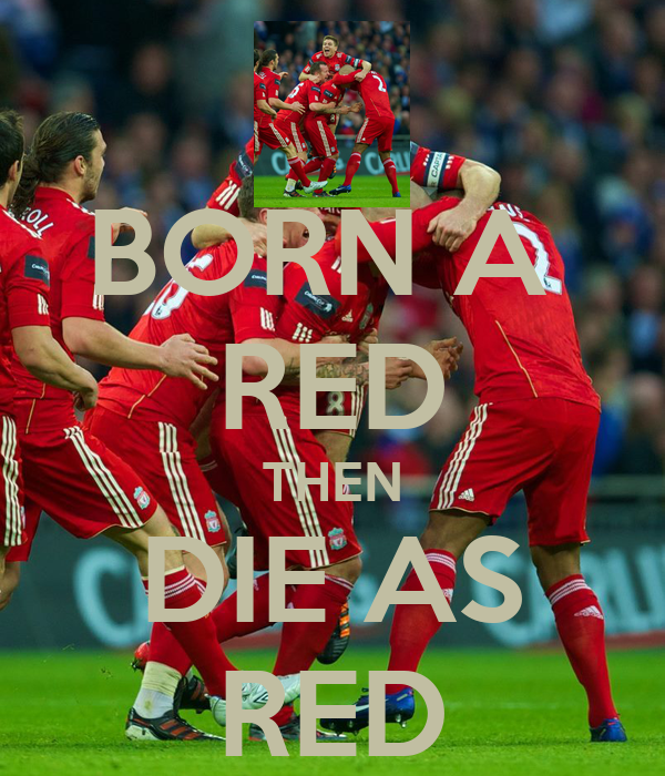 BORN A  RED THEN DIE AS RED