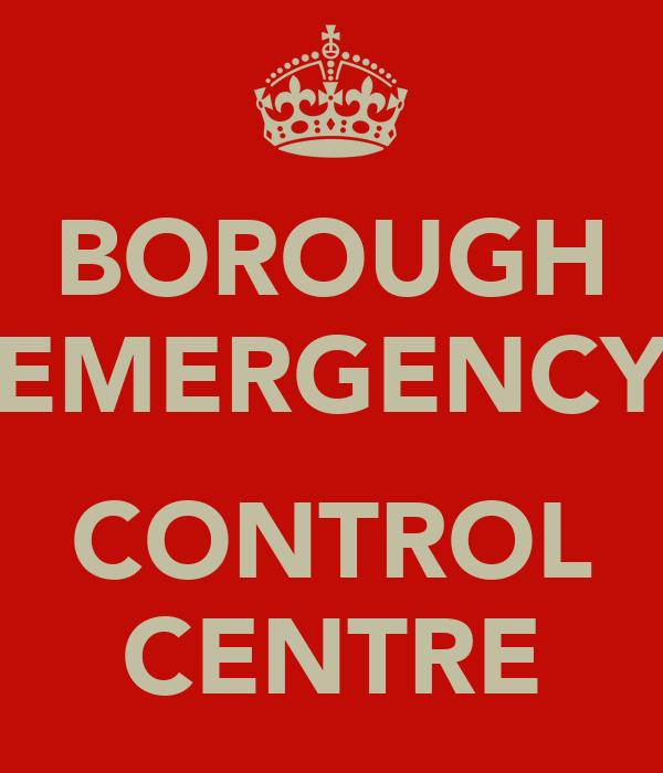 BOROUGH EMERGENCY  CONTROL CENTRE