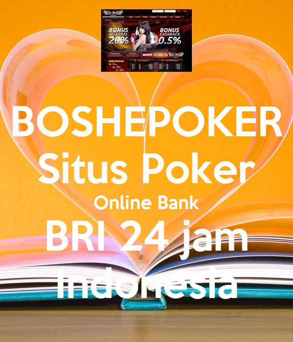 Boshepoker Situs Poker Online Bank Bri 24 Jam Indonesia Poster Gabrielaalisiaa Keep Calm O Matic