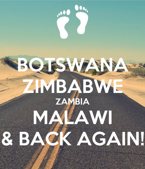 BOTSWANA ZIMBABWE ZAMBIA MALAWI & BACK AGAIN!