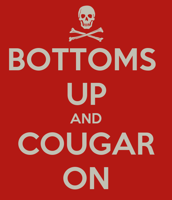 BOTTOMS  UP AND COUGAR ON