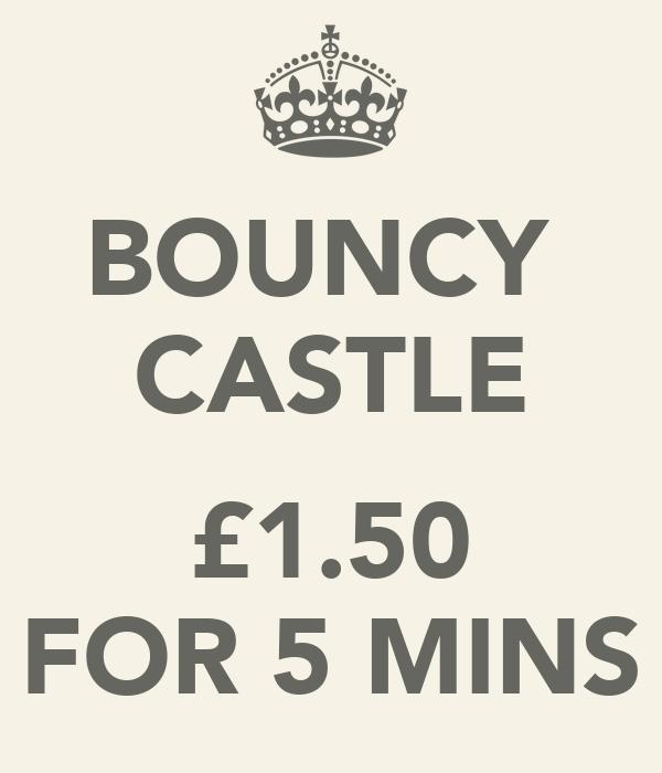 BOUNCY  CASTLE  £1.50 FOR 5 MINS