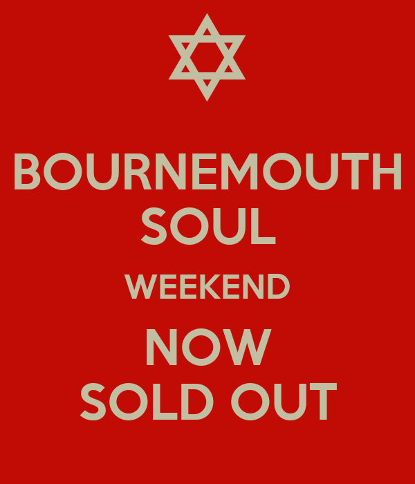 BOURNEMOUTH SOUL WEEKEND  NOW  SOLD OUT