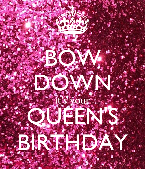 Bow down it s your queen birthday poster girl