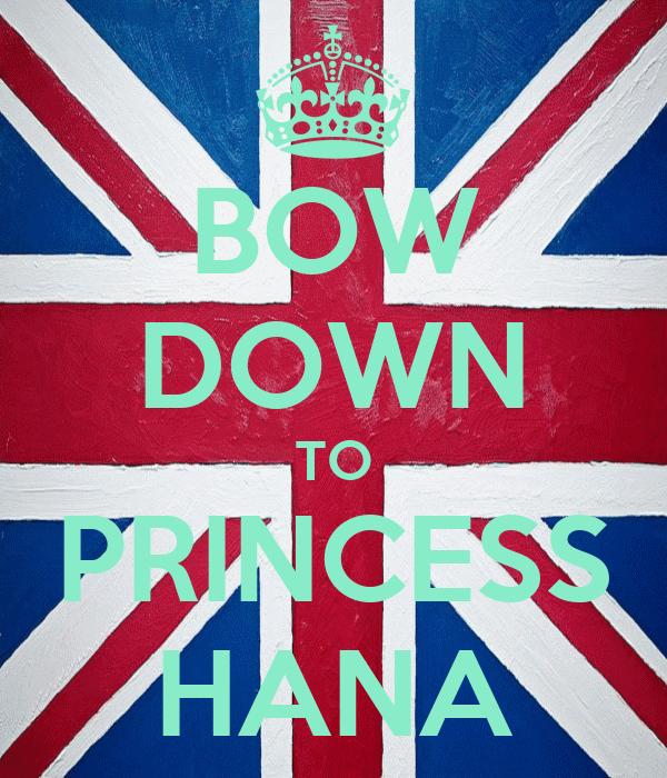 BOW DOWN TO PRINCESS HANA