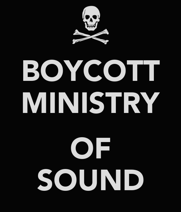 BOYCOTT MINISTRY  OF SOUND