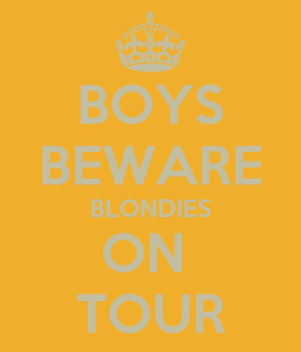 BOYS BEWARE BLONDIES ON  TOUR
