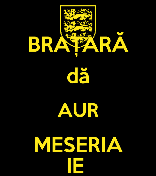 BRAȚARĂ dă AUR MESERIA IE