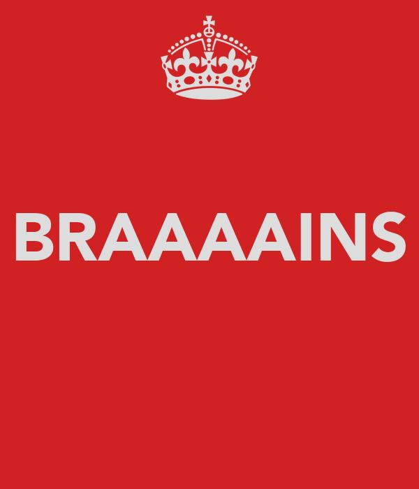 BRAAAAINS