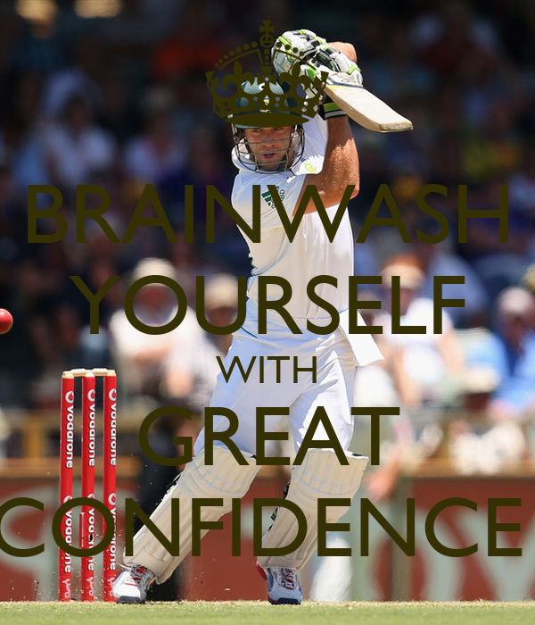 BRAINWASH YOURSELF WITH GREAT CONFIDENCE