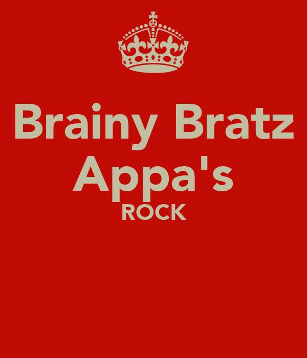 Brainy Bratz Appa's ROCK