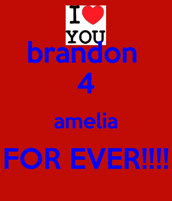 brandon  4 amelia FOR EVER!!!!