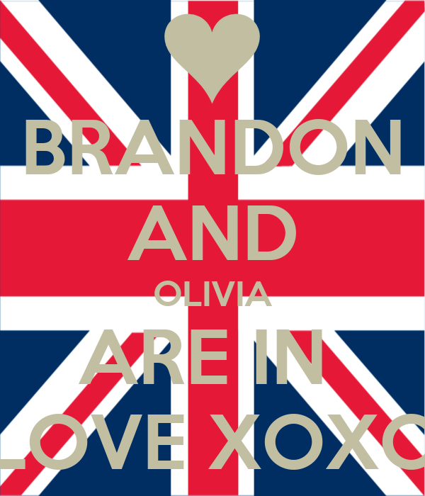 BRANDON AND OLIVIA ARE IN  LOVE XOXO