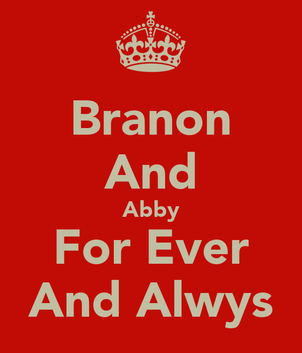 Branon And Abby For Ever And Alwys