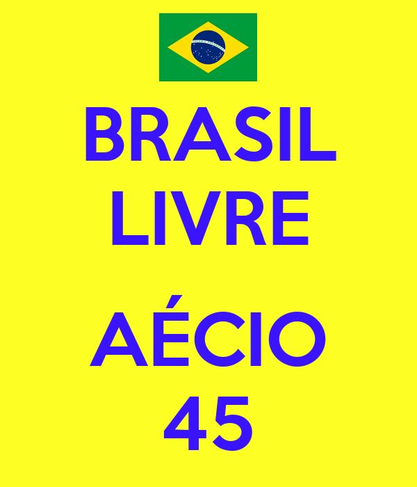 BRASIL LIVRE  AÉCIO 45