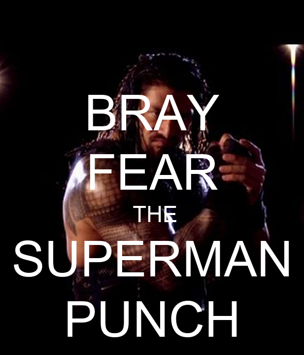 BRAY FEAR  THE SUPERMAN PUNCH