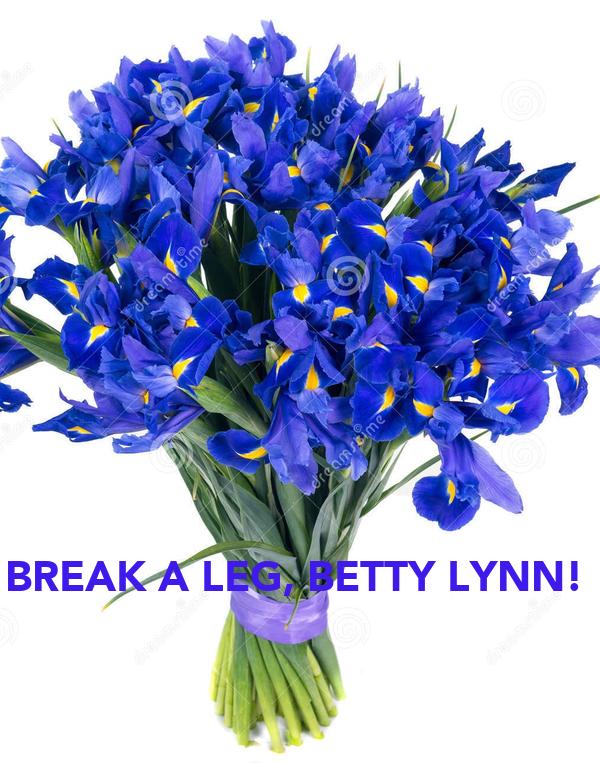 BREAK A LEG, BETTY LYNN!