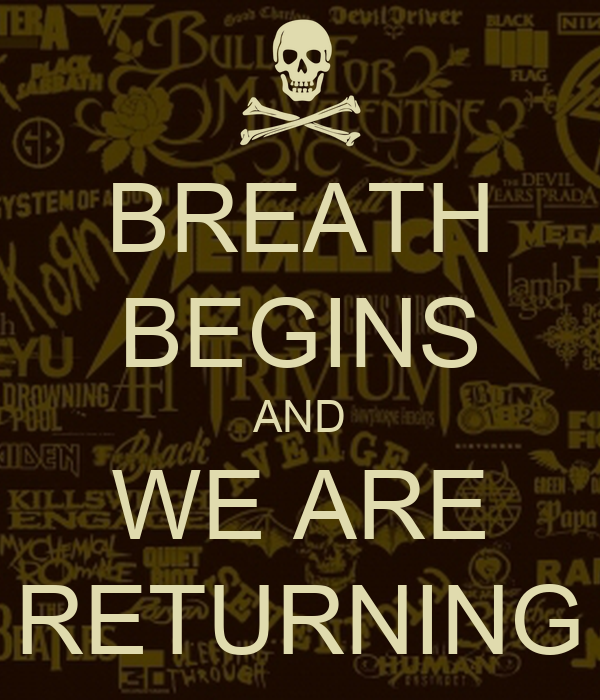 BREATH BEGINS AND WE ARE RETURNING