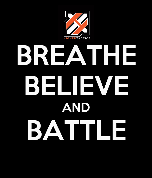 BREATHE BELIEVE AND BATTLE