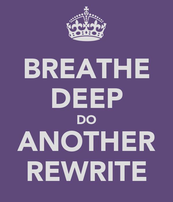 BREATHE DEEP DO ANOTHER REWRITE