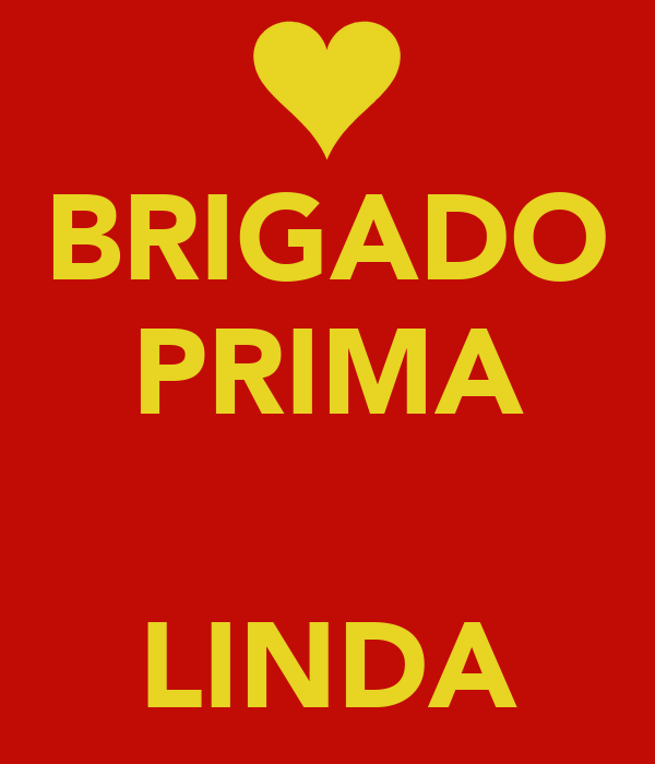 BRIGADO PRIMA   LINDA
