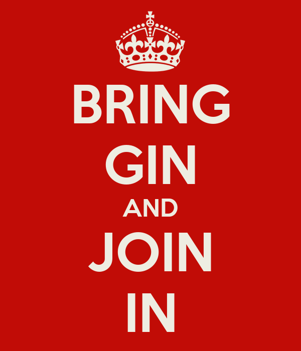 BRING GIN AND JOIN IN