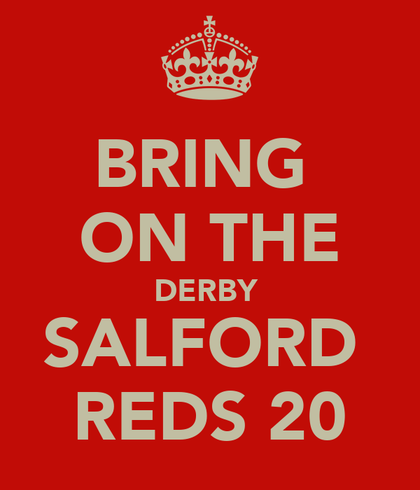 BRING  ON THE DERBY  SALFORD  REDS 20