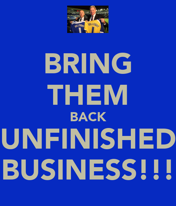 BRING THEM BACK UNFINISHED BUSINESS!!!