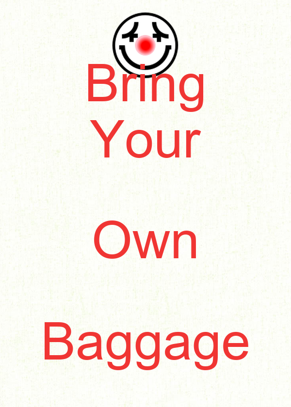 Bring Your Own Baggage