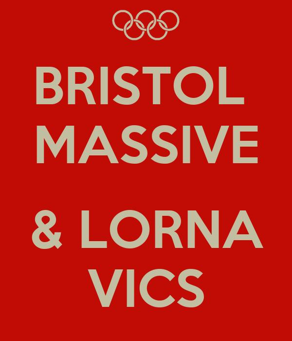 BRISTOL  MASSIVE  & LORNA VICS