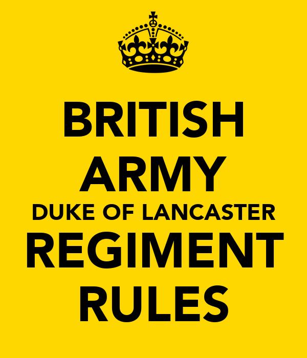 BRITISH ARMY DUKE OF LANCASTER REGIMENT RULES