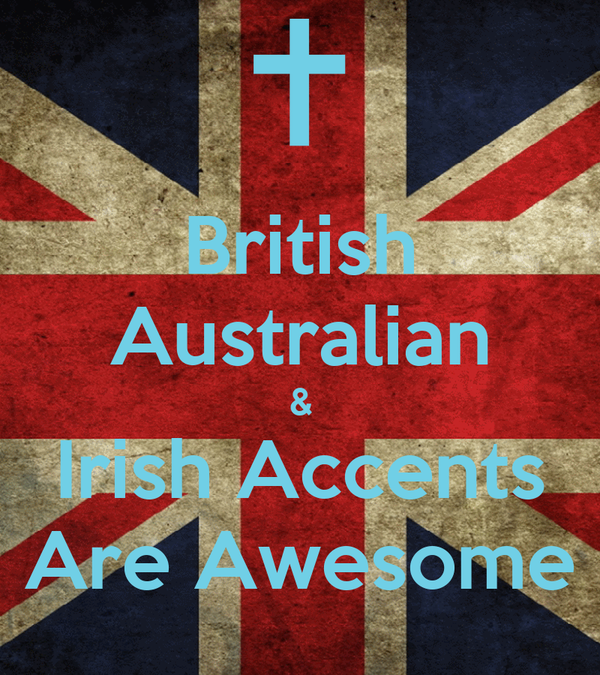 British Australian & Irish Accents Are Awesome