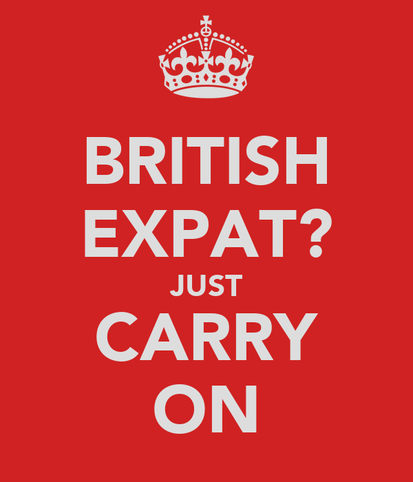 BRITISH EXPAT? JUST CARRY ON
