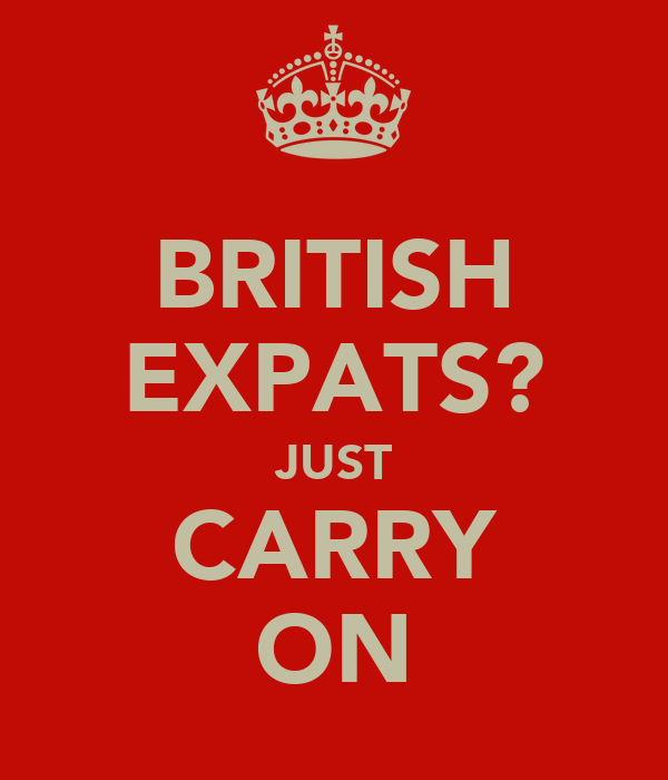 BRITISH EXPATS? JUST CARRY ON
