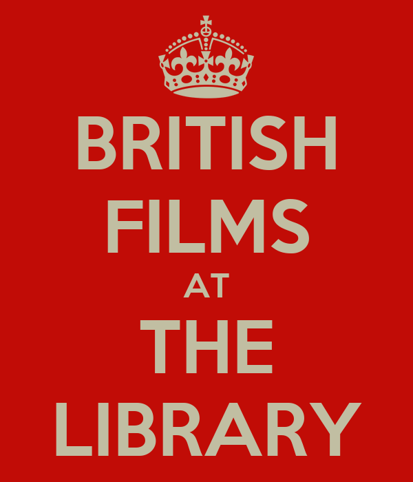 BRITISH FILMS AT THE LIBRARY