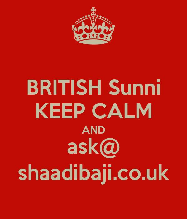 BRITISH Sunni KEEP CALM AND ask@ shaadibaji.co.uk