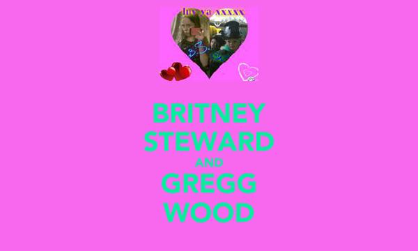 BRITNEY STEWARD AND GREGG WOOD