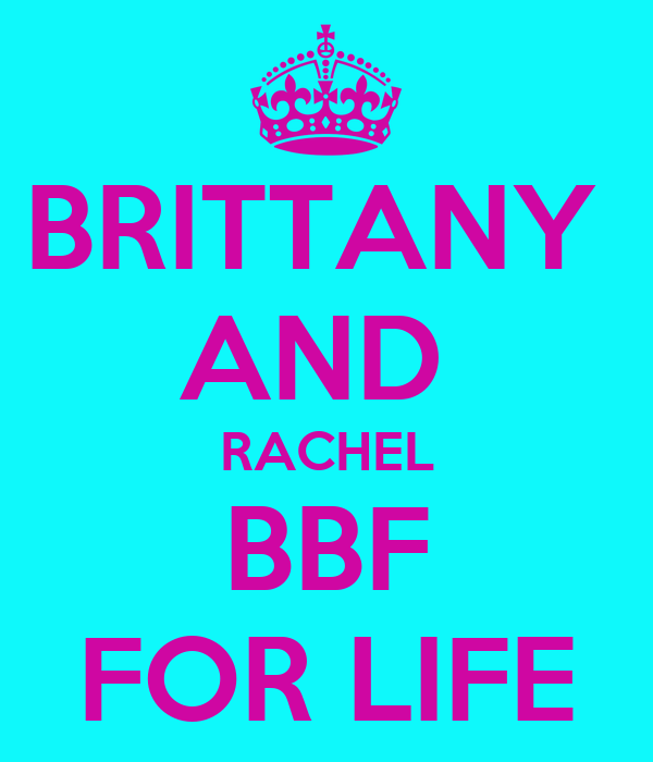 BRITTANY  AND  RACHEL BBF FOR LIFE