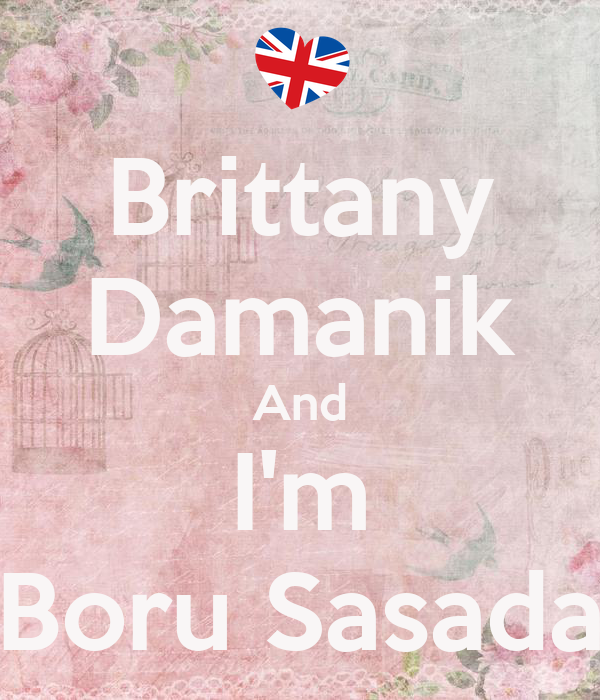 Brittany Damanik And I'm Boru Sasada