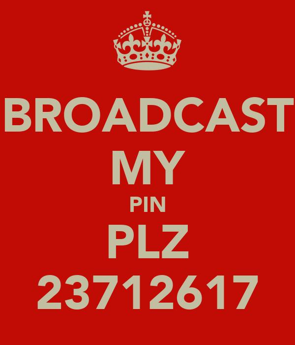 BROADCAST MY PIN PLZ 23712617