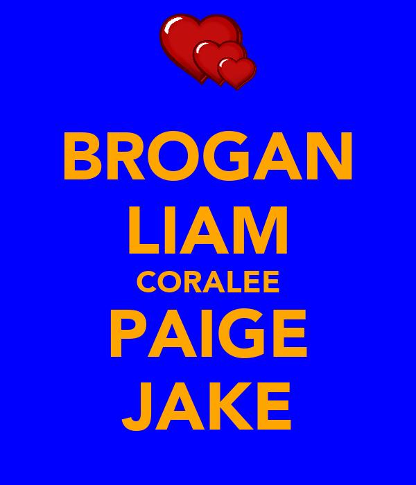 BROGAN LIAM CORALEE PAIGE JAKE