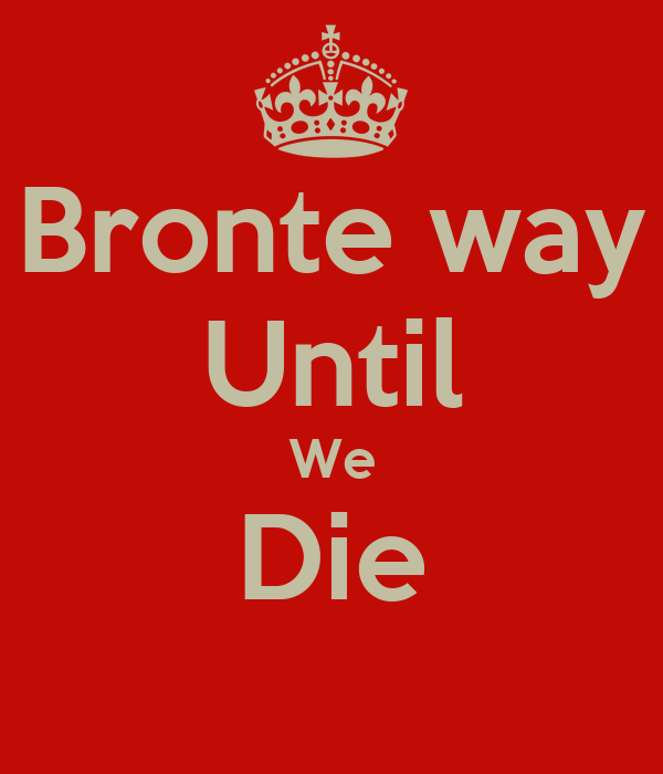 Bronte way Until We Die